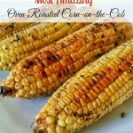 The Most Amazing Oven Roasted Corn-on-the-Cob
