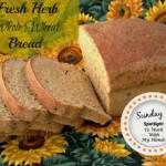 Sunday Spotlight #6 – Fresh Herb Whole Wheat Bread