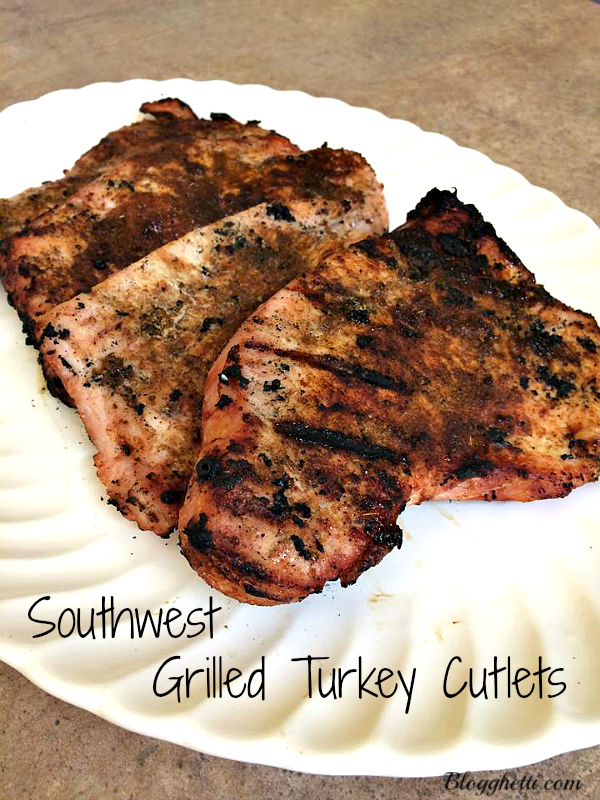 Southwest Grilled Turkey Cutlets