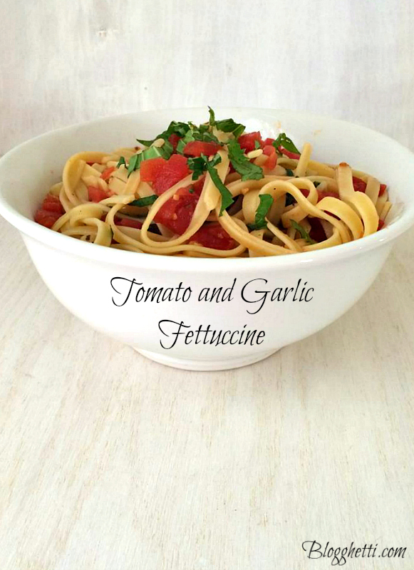 tomato and garlic fettuccine