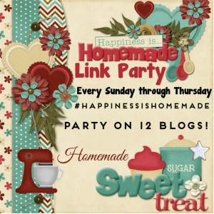 Happiness is Homemade Link Party #150