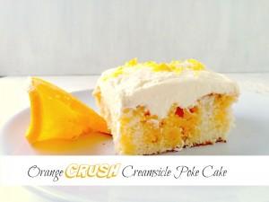 Orange CRUSH Creamsicle Poke Cake