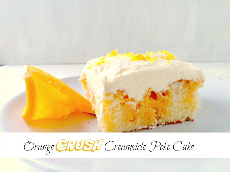 orange crush cake orange crush creamsicle poke cake 6270