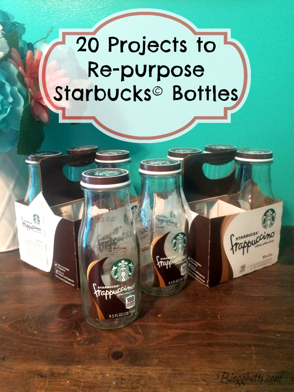 20 Projects to Re-purpose Starbucks Bottles