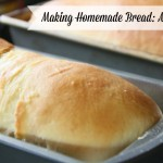 Making Homemade Bread: A Lost Art