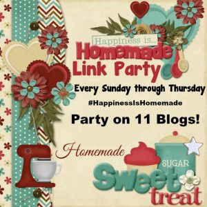 Happiness is Homemade Link Party #157