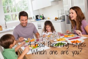 4 Food Parenting Styles and the Only One that Will Bring Peace to Your Mind