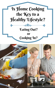 Is Home Cooking the Key to a Healthy Lifestyle?