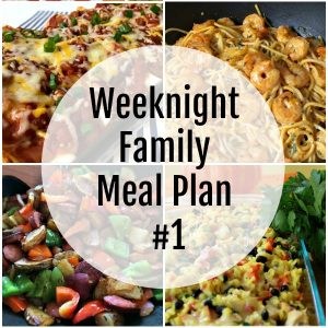 Weekly Family Meal Plans #1
