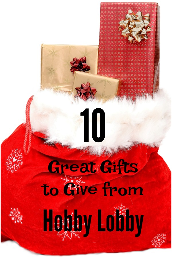 10 Great Gifts to Give from Hobby Lobby
