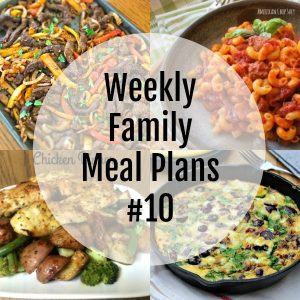 Weekly Family Meal Plans #10
