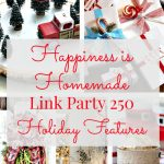 Happiness is Homemade Link Party: Holiday Home Decor Ideas